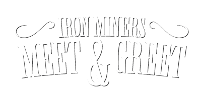 Iron Miners Meet and Greet